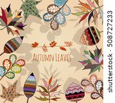 colorful autumn leaves with... | Shutterstock .eps vector #508727233