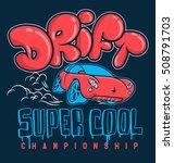 drift car vector design print | Shutterstock .eps vector #508791703