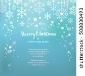 christmas card with snowflakes... | Shutterstock .eps vector #508830493