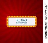 retro light sign. lighting... | Shutterstock .eps vector #508995937