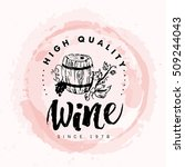 vector artistic hand drawn wine ... | Shutterstock .eps vector #509244043