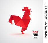 geometric 3d red rooster... | Shutterstock .eps vector #509302147