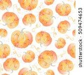 watercolor pumpkins seamless... | Shutterstock . vector #509474653