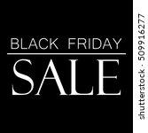 black friday sale sign   Shutterstock .eps vector #509916277