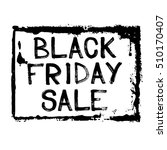 black friday sale grunge stamp. ... | Shutterstock .eps vector #510170407