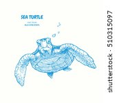 sea turtle. hand drawn vector... | Shutterstock .eps vector #510315097