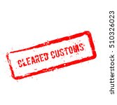 cleared customs red rubber... | Shutterstock .eps vector #510326023