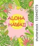 aloha hawaii summer poster with ... | Shutterstock . vector #510443773
