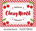 cherry month  celebrated each... | Shutterstock . vector #510575833