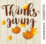 greeting card for thanksgiving... | Shutterstock .eps vector #510685723