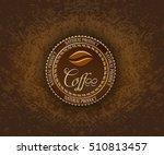 round coffee label designs....   Shutterstock .eps vector #510813457