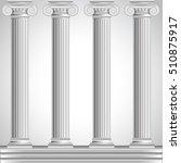 roman columns isolated on white ... | Shutterstock .eps vector #510875917