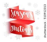 season's greetings. holiday... | Shutterstock .eps vector #510912313