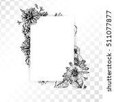 hand drawn flower frame on... | Shutterstock .eps vector #511077877