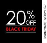 20  off. black friday sale and... | Shutterstock .eps vector #511091767