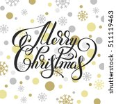 merry christmas hand written... | Shutterstock . vector #511119463