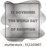 november 11  world day of... | Shutterstock . vector #511165807