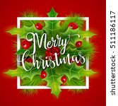 merry christmas greetings card... | Shutterstock . vector #511186117