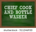 chief cook and bottle washer... | Shutterstock . vector #511246933