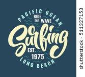 surfing lettering vector print... | Shutterstock .eps vector #511327153