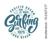 surfing lettering vector print... | Shutterstock .eps vector #511327177