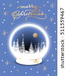 christmas card with snow globe. ... | Shutterstock .eps vector #511559467