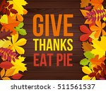 give thanks eat pie.... | Shutterstock .eps vector #511561537