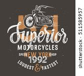 motorcycle vintage typography... | Shutterstock .eps vector #511585957