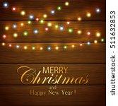 colorful christmas light on... | Shutterstock . vector #511632853