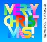 merry christmas    vibrant... | Shutterstock .eps vector #511635763