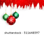 green and red ornaments hanging ... | Shutterstock . vector #511648597