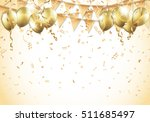 gold balloons  confetti and... | Shutterstock .eps vector #511685497