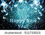 new year decoration closeup on... | Shutterstock . vector #511733023
