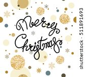 holiday christmas background... | Shutterstock .eps vector #511891693