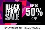 black friday sale banner | Shutterstock .eps vector #512070217
