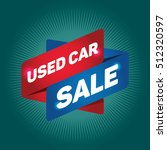 used car sale arrow tag sign. | Shutterstock .eps vector #512320597