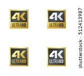4k sign logo set. ultra hd sign ... | Shutterstock .eps vector #512413987