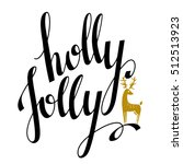 holly jolly christmas card with ... | Shutterstock .eps vector #512513923