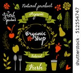 organic food  natural product... | Shutterstock . vector #512554747