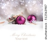 christmas balls with pine and... | Shutterstock . vector #512563987