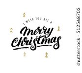 i wish you all a merry... | Shutterstock .eps vector #512568703
