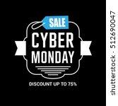 cyber monday sale inscription... | Shutterstock .eps vector #512690047