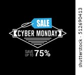 cyber monday sale inscription... | Shutterstock .eps vector #512690413