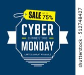 cyber monday sale design... | Shutterstock .eps vector #512748427