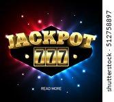 jackpot 777  lucky triple... | Shutterstock .eps vector #512758897