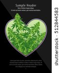 marijuana cannabis heart flyer... | Shutterstock .eps vector #512844583