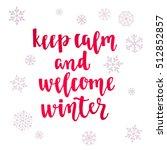 winter quote. modern... | Shutterstock .eps vector #512852857