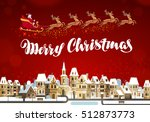 merry christmas. winter... | Shutterstock .eps vector #512873773