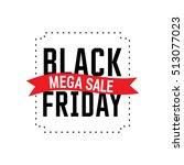 black friday sale inscription... | Shutterstock .eps vector #513077023