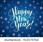 happy new year card. lettering... | Shutterstock .eps vector #513174763